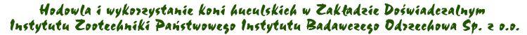 Розведення і використання гуцульських коней в Дослідній Установі Інституту Зоотехніки Державного Дослідного Інституту Оджехова ТзОВ